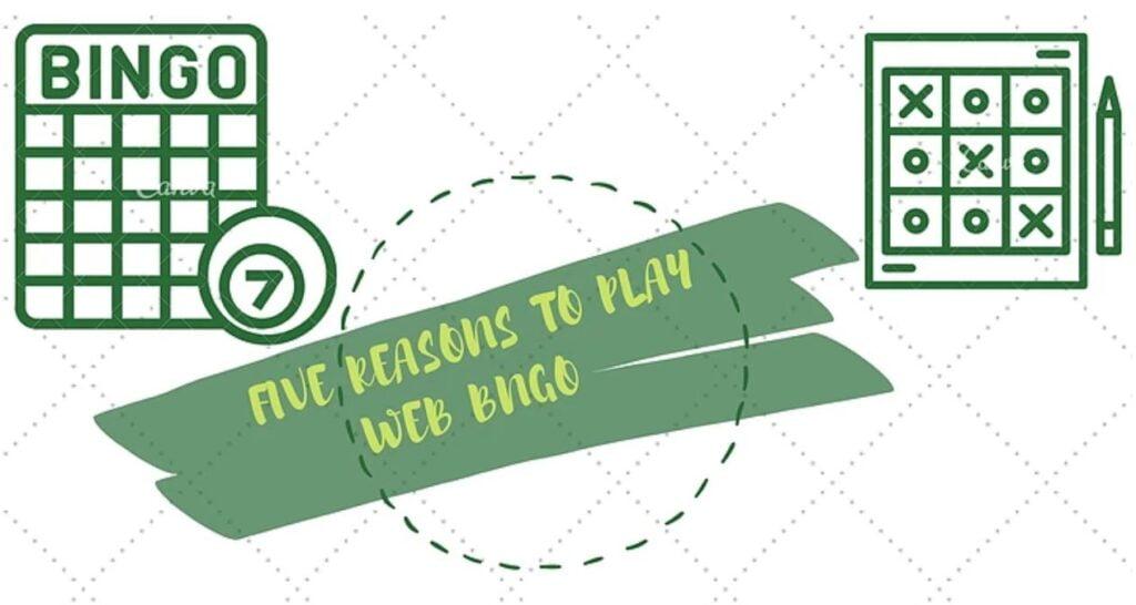 five reasons to play web bingo